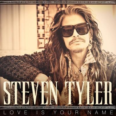STEVEN TYLER – LOVE IS YOUR NAME