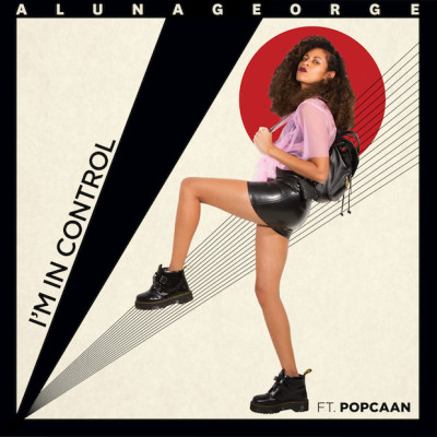 ALUNAGEORGE feat POPCAAN – I'M IN CONTROL